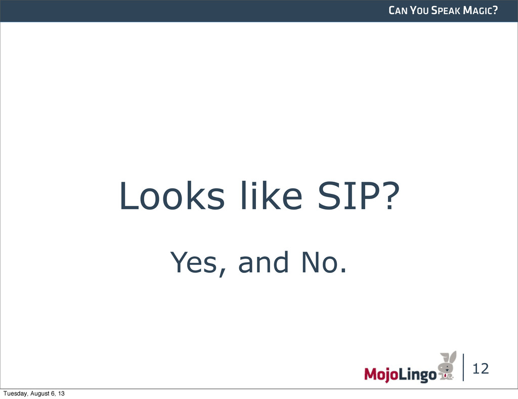 CAN YOU SPEAK MAGIC? Looks like SIP? 12 Yes, an...
