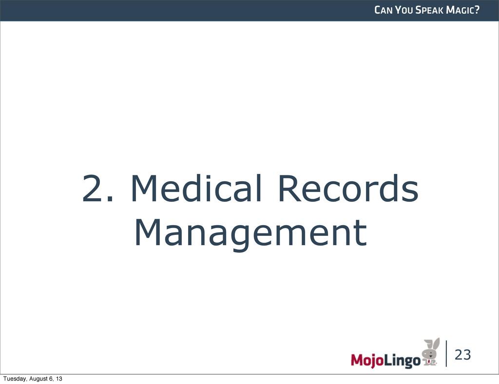 CAN YOU SPEAK MAGIC? 2. Medical Records Managem...