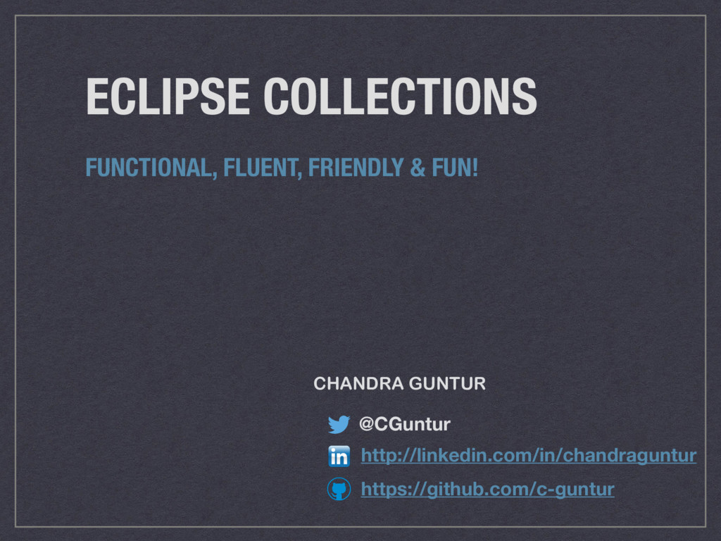 ECLIPSE COLLECTIONS FUNCTIONAL, FLUENT, FRIENDL...