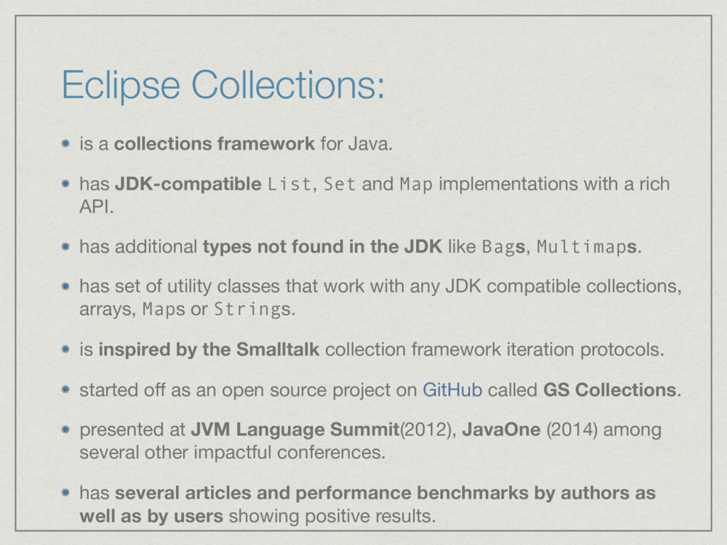 Eclipse Collections: is a collections framework...