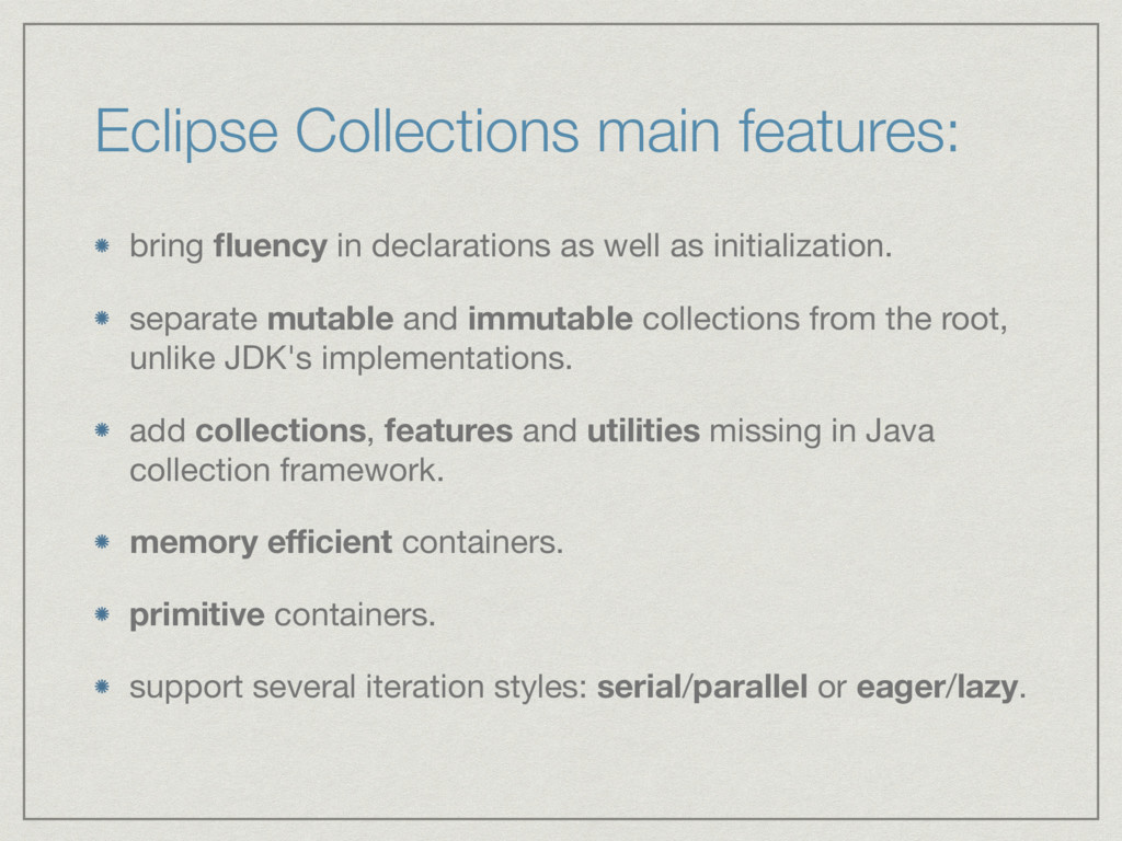 Eclipse Collections main features: bring fluency...