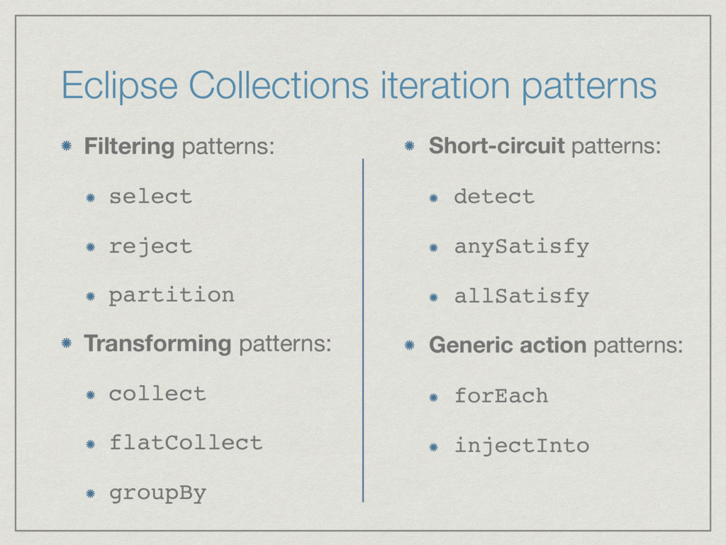 Eclipse Collections iteration patterns Filterin...