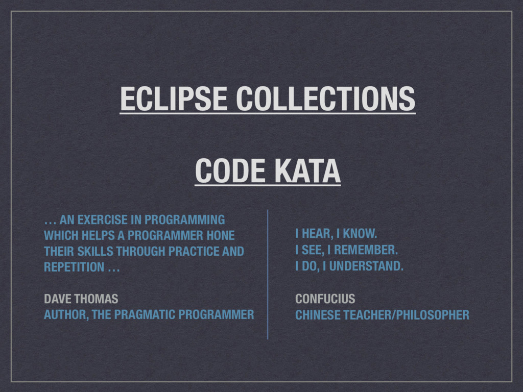 ECLIPSE COLLECTIONS CODE KATA … AN EXERCISE IN ...
