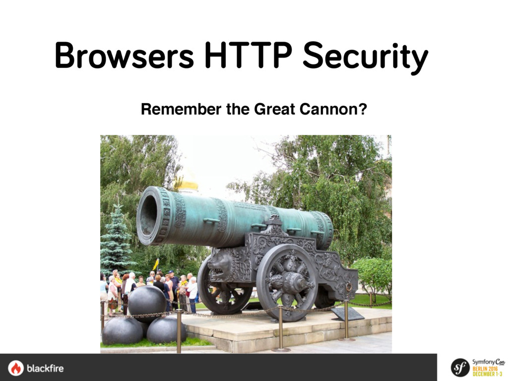 Remember the Great Cannon? Browsers HTTP Securi...