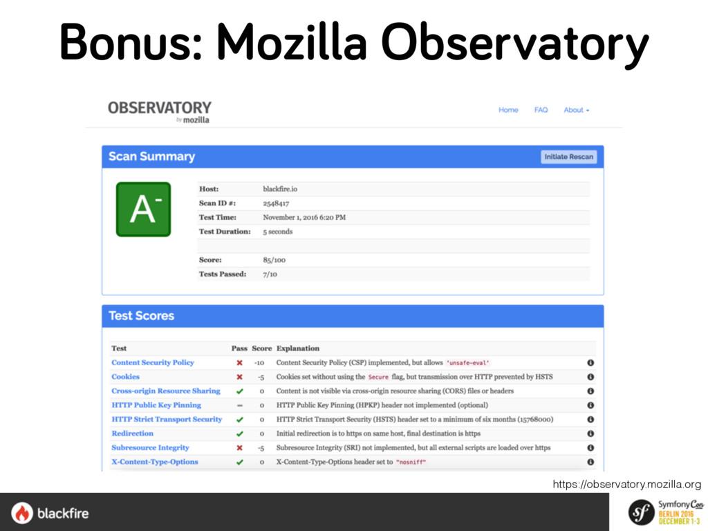 Bonus: Mozilla Observatory https://observatory....