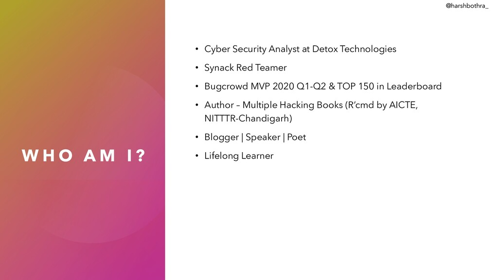 W H O A M I ? • Cyber Security Analyst at Detox...