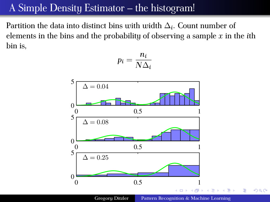 A Simple Density Estimator – the histogram! Par...
