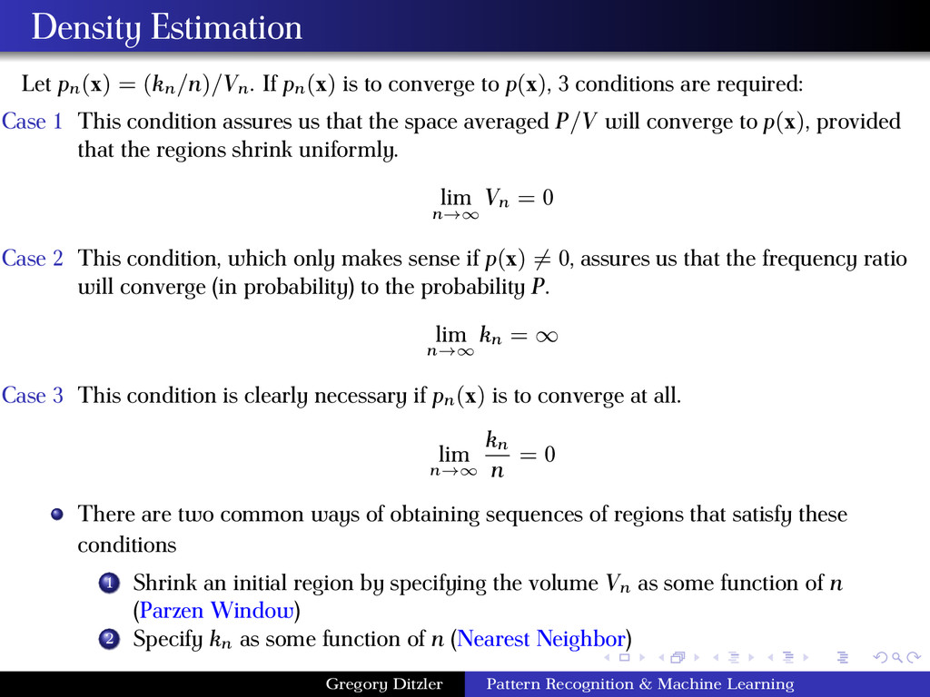 Density Estimation Let pn(x) = (kn/n)/Vn . If p...