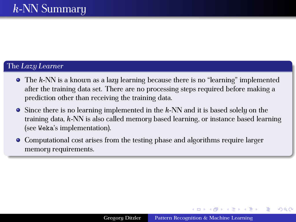 k-NN Summary The Lazy Learner The k-NN is a kno...