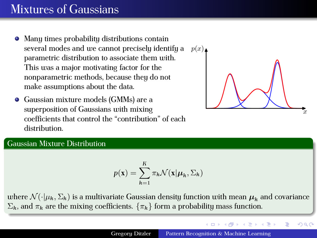 Mixtures of Gaussians Many times probability di...