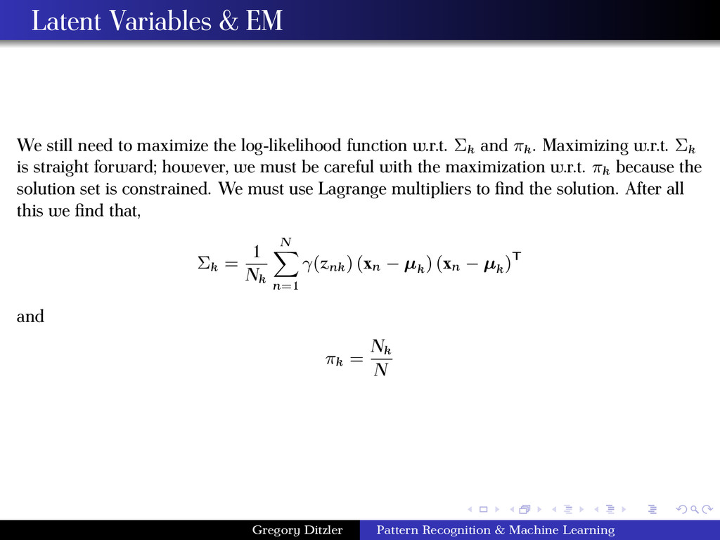 Latent Variables & EM We still need to maximize...