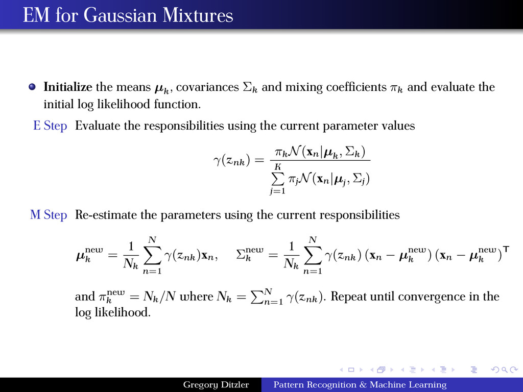 EM for Gaussian Mixtures Initialize the means µ...