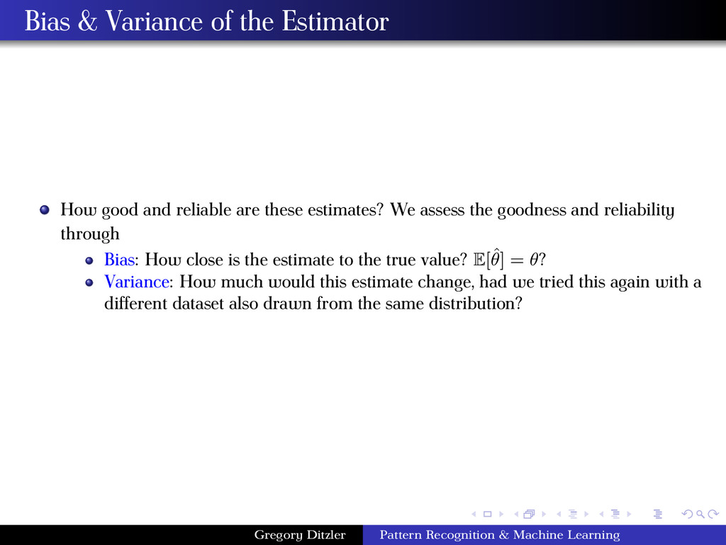 Bias & Variance of the Estimator How good and r...