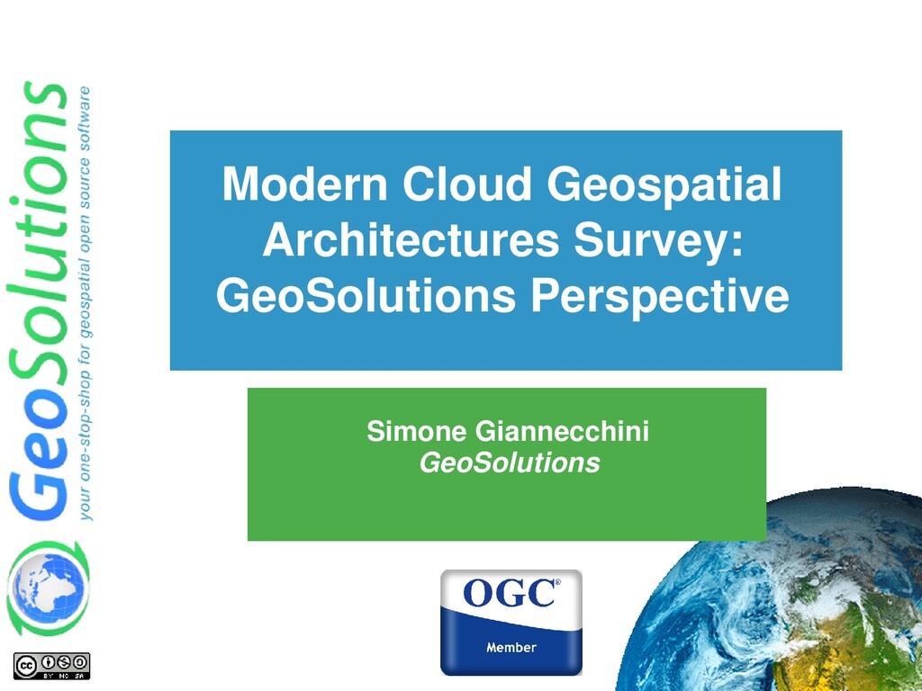Modern Cloud Geospatial Architectures Survey: G...