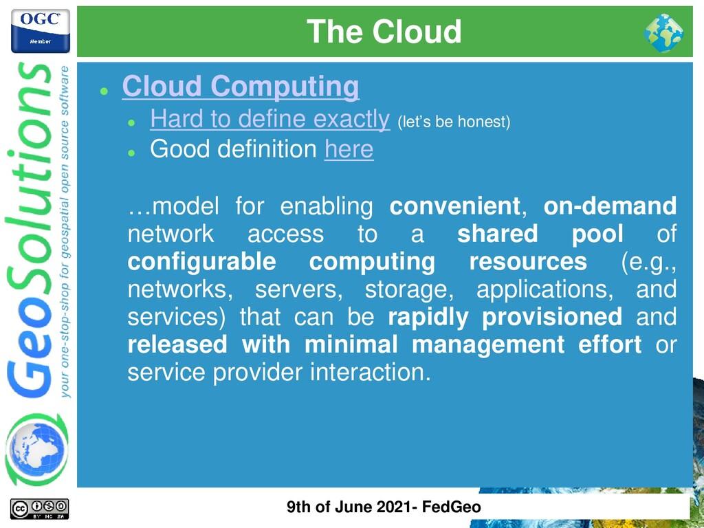 The Cloud ⚫ Cloud Computing ⚫ Hard to define ex...