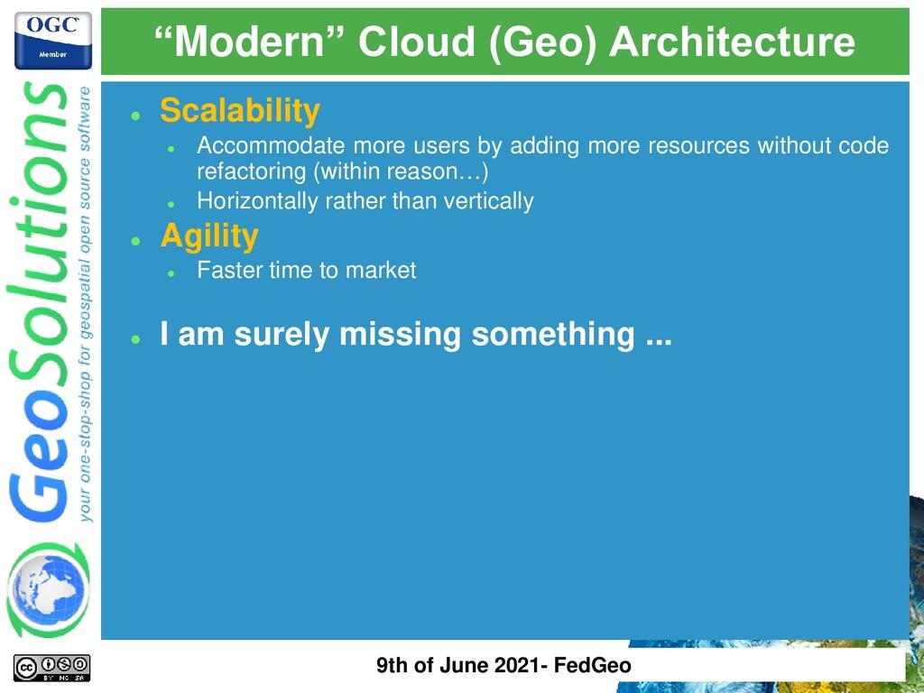 """Modern"" Cloud (Geo) Architecture ⚫ Scalability..."