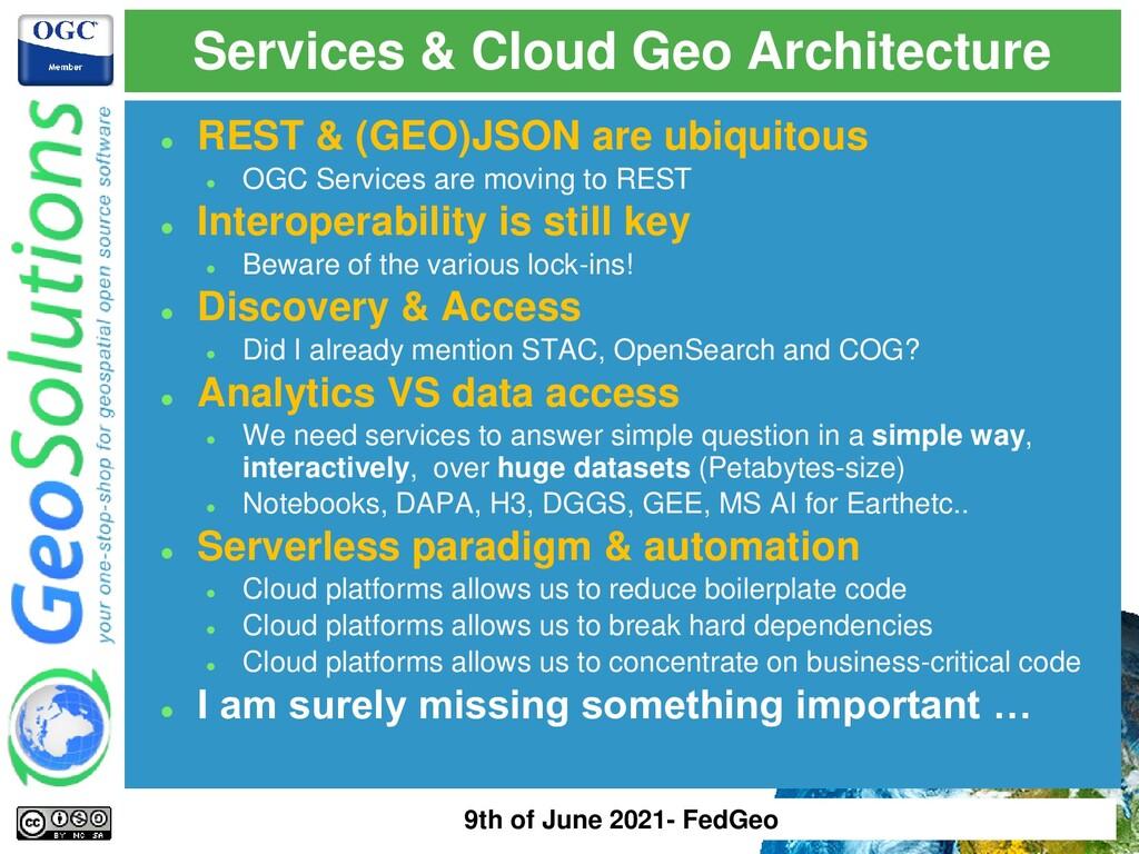 ⚫ REST & (GEO)JSON are ubiquitous ⚫ OGC Service...