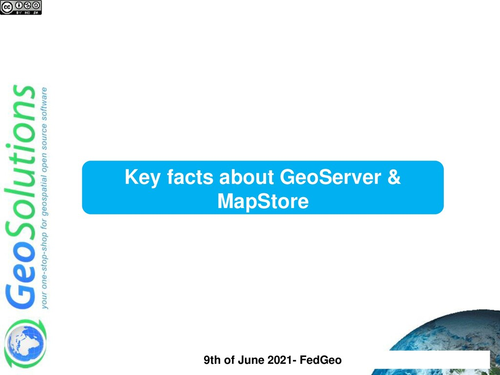 Key facts about GeoServer & MapStore 9th of Jun...