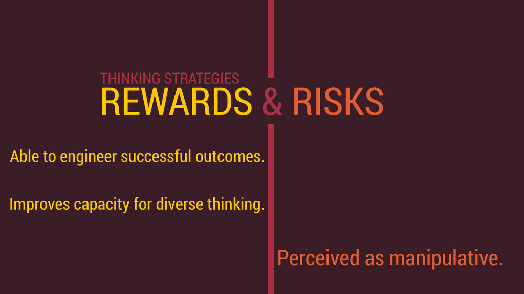 REWARDS & RISKS Able to engineer successful out...
