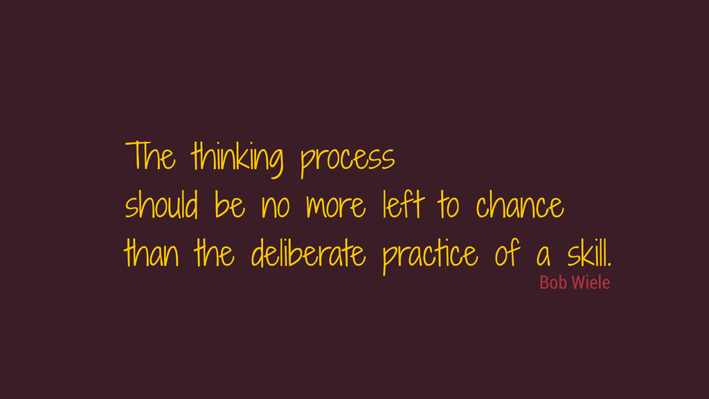 Bob Wiele The thinking process should be no mor...