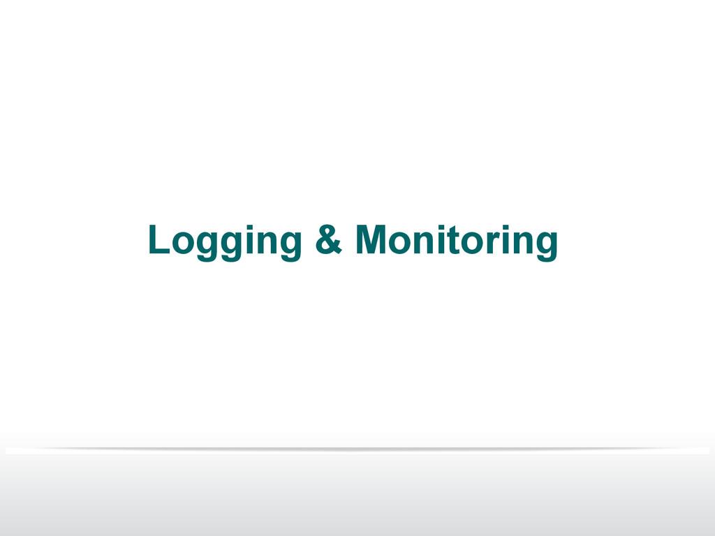 Logging & Monitoring
