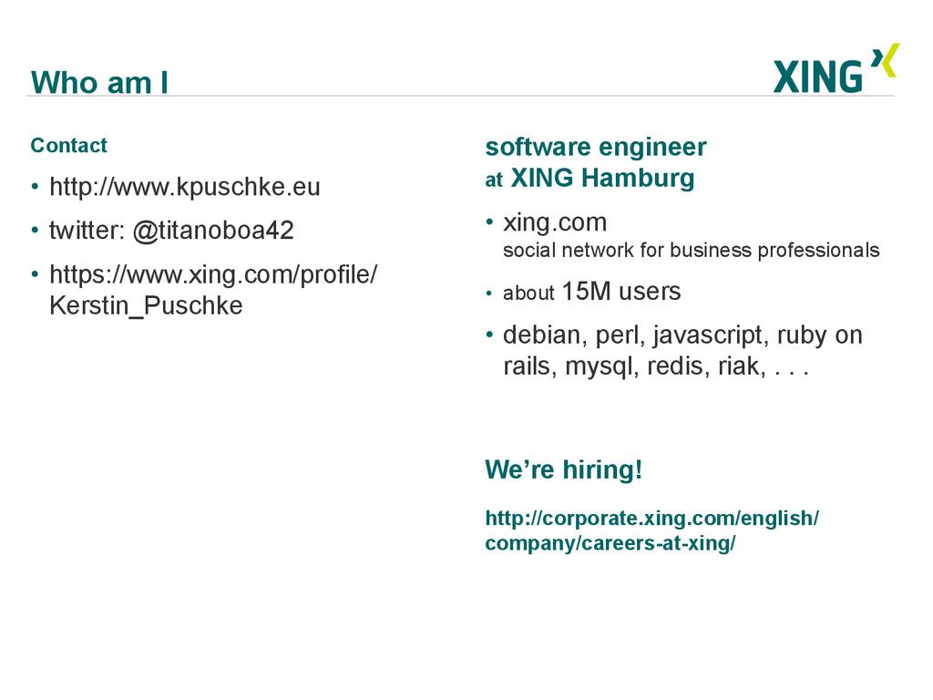 Who am I Contact • http://www.kpuschke.eu • t...