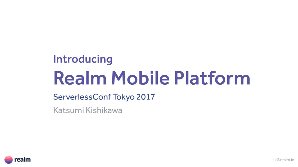 Introducing Realm Mobile Platform ServerlessCon...