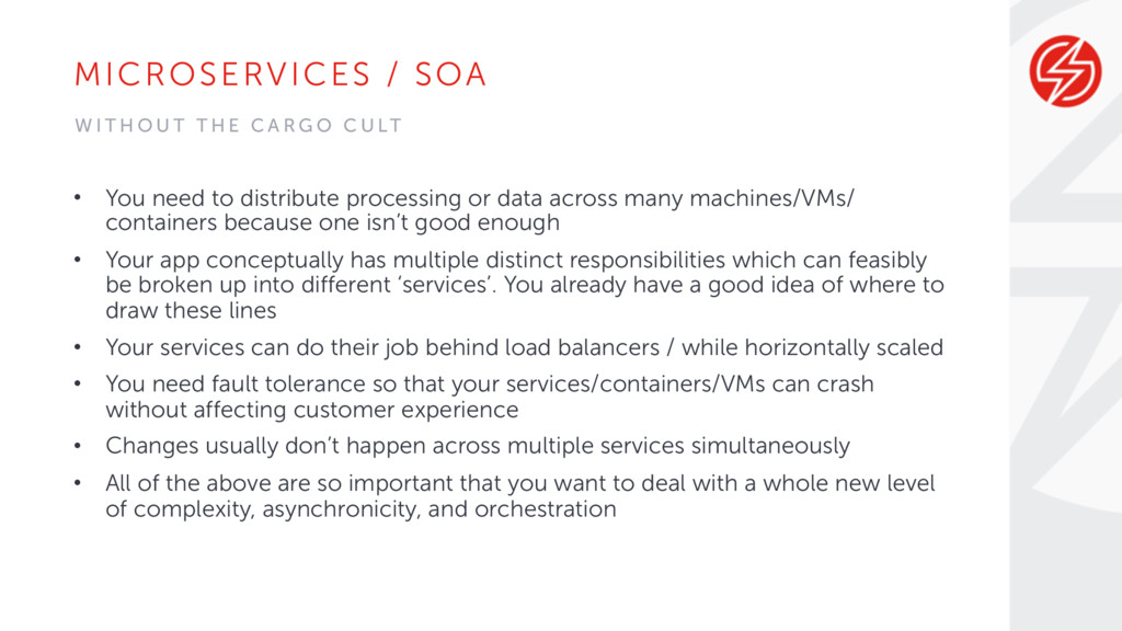 MICROSERVICES / SOA • You need to distribute pr...