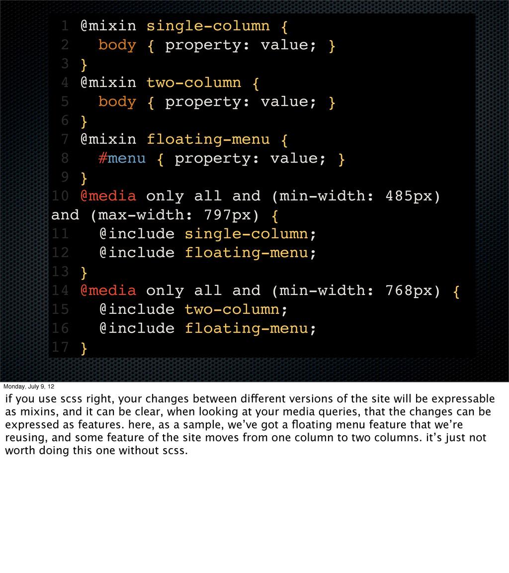1 @mixin single-column { 2 body { property: val...