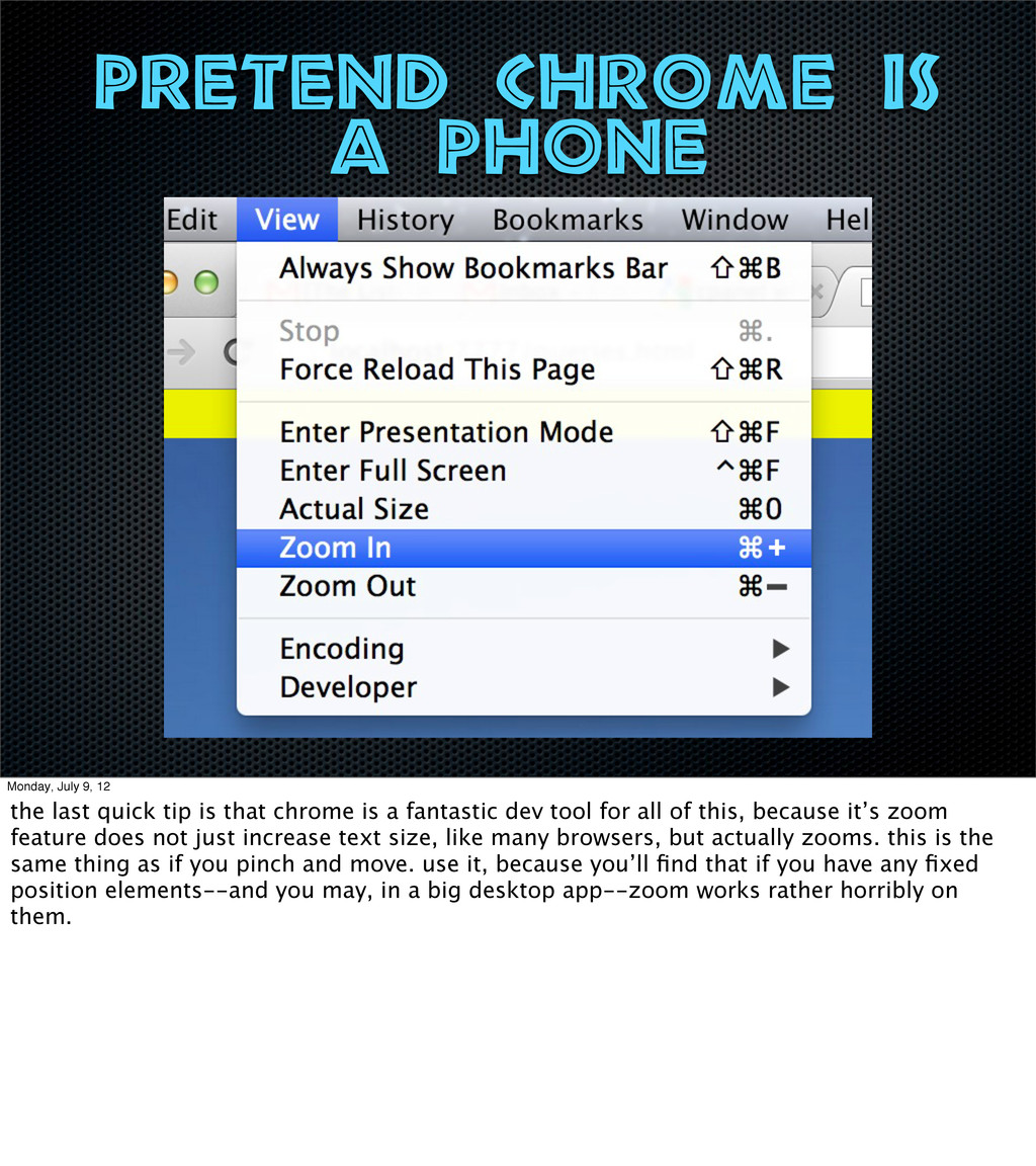 pretend chrome is a phone Monday, July 9, 12 th...
