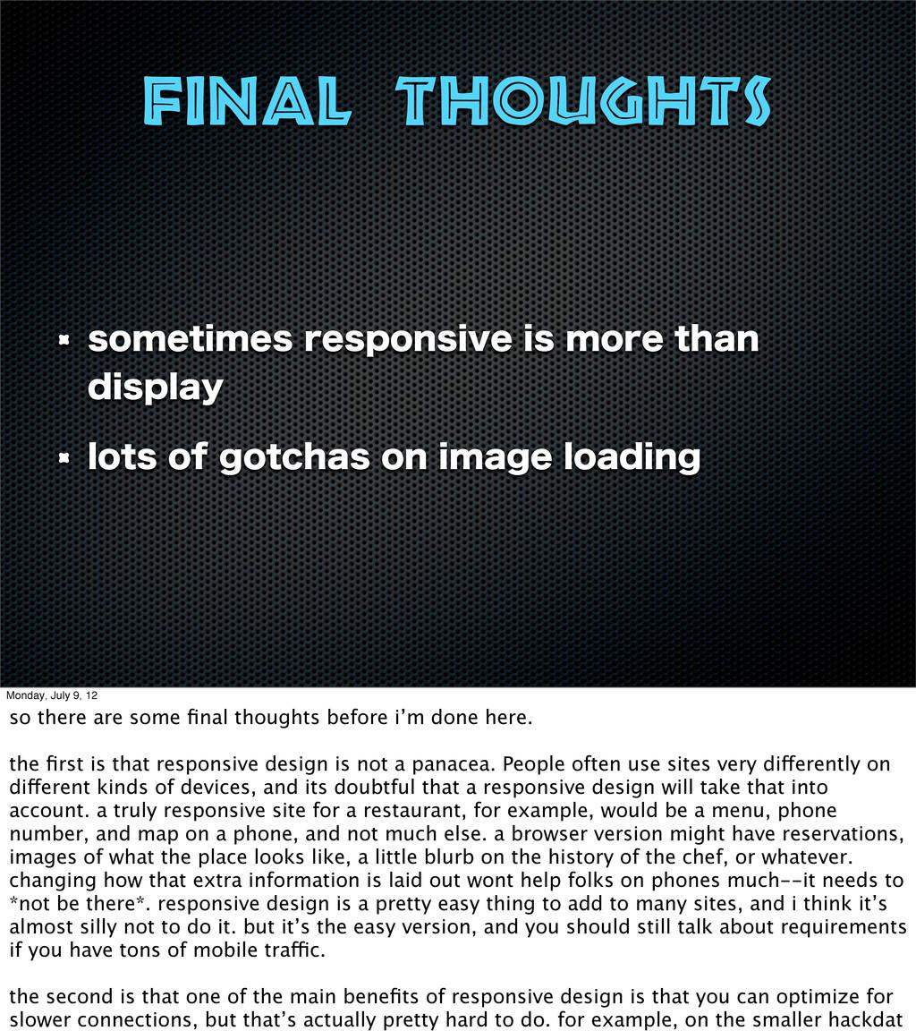 final thoughts TPNFUJNFTSFTQPOTJWFJTNPSFUIB...