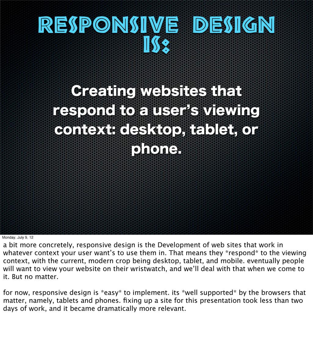 responsive design is: $SFBUJOHXFCTJUFTUIBU S...