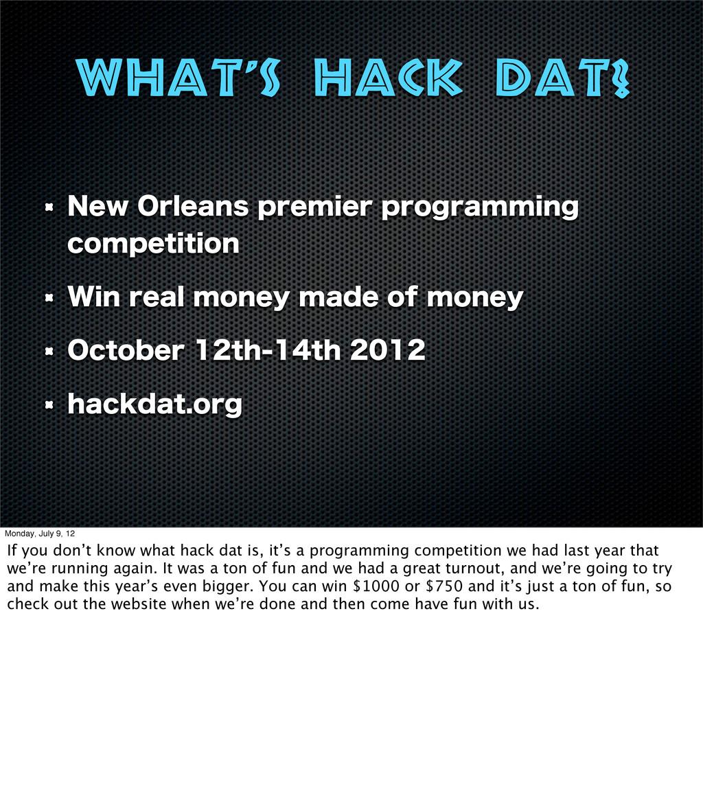 What's hack dat? /FX0SMFBOTQSFNJFSQSPHSBNNJO...