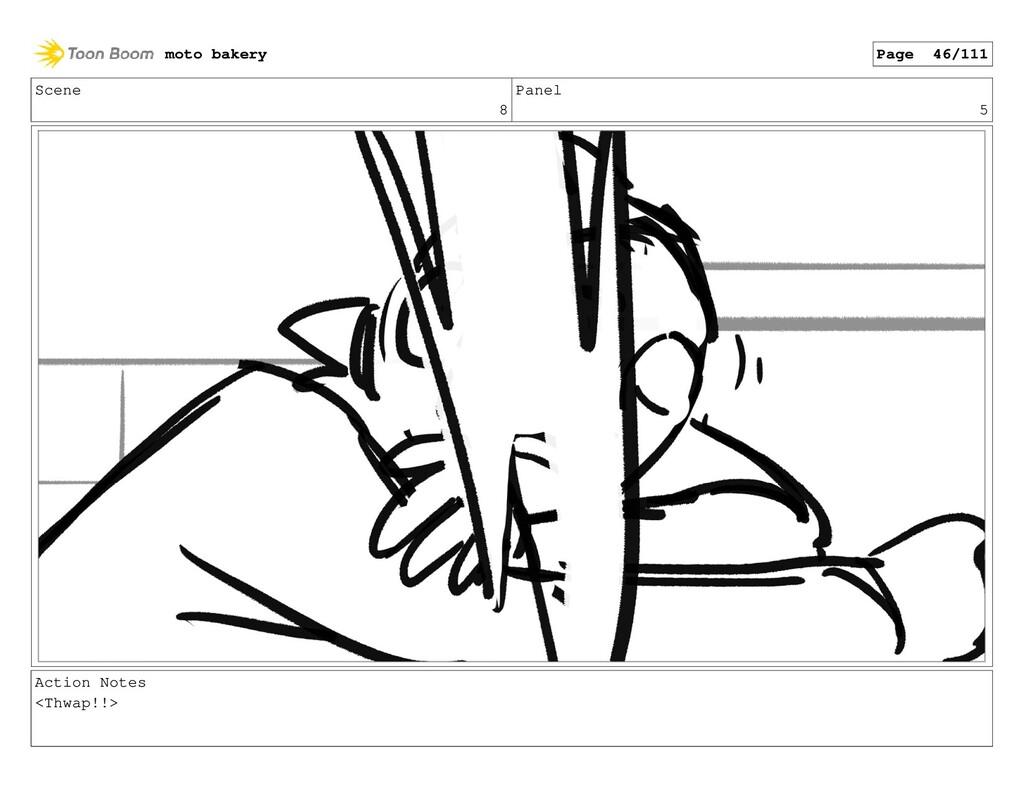 Scene 8 Panel 5 Action Notes <Thwap!!> moto bak...