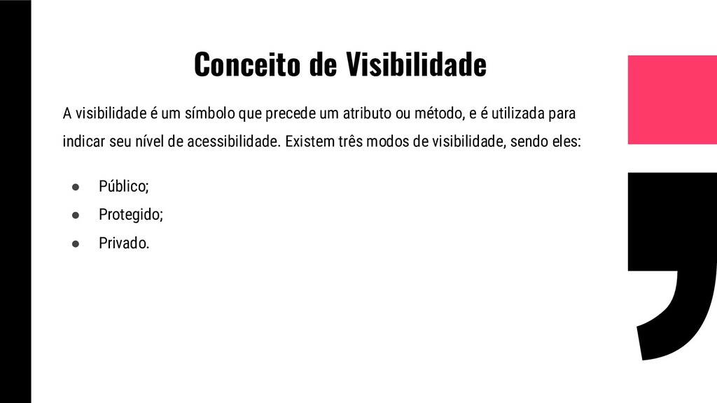 Conceito de Visibilidade A visibilidade é um sí...