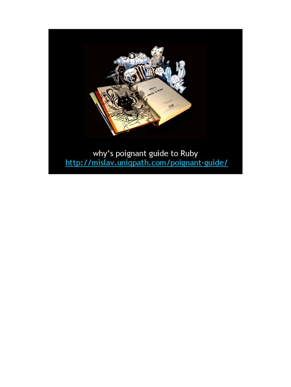 why's poignant guide to Ruby http://mislav.uniq...