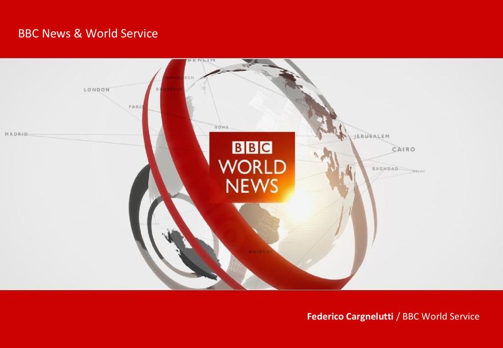 BBC News & World Service Federico Cargnelutti /...