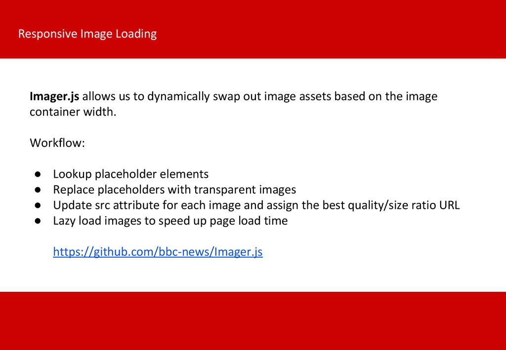 Responsive Image Loading Imager.js allows us to...