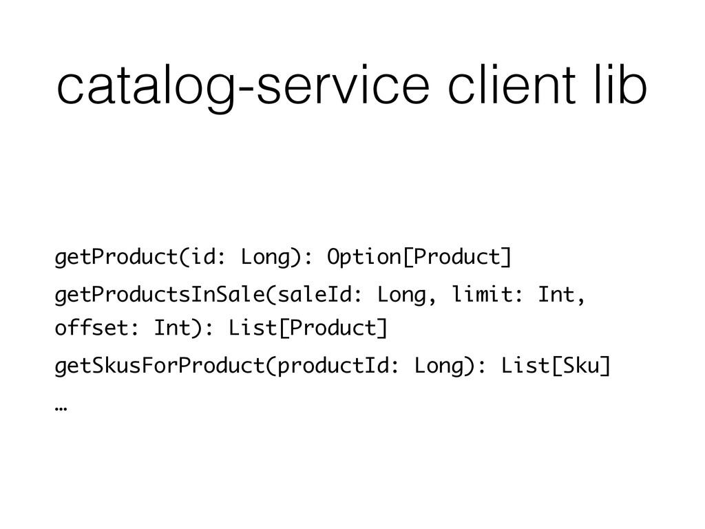 catalog-service client lib getProduct(id: Long)...