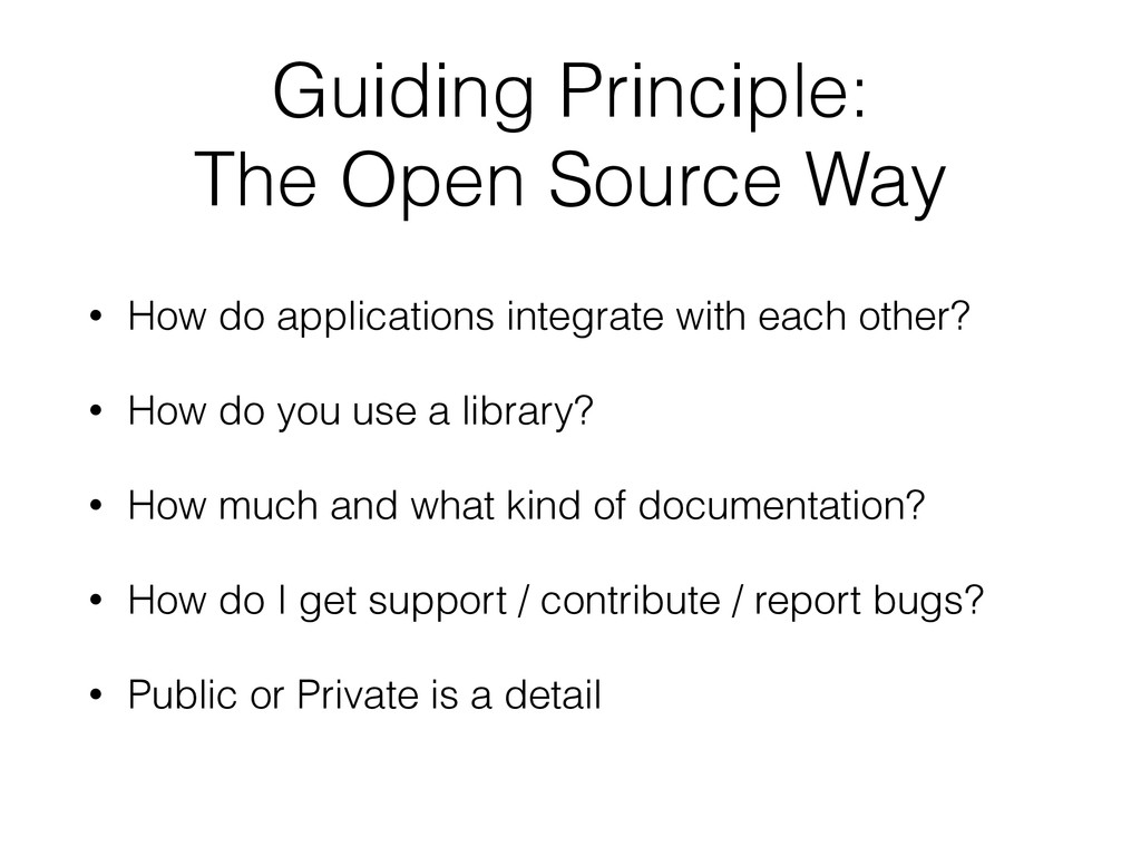 Guiding Principle: The Open Source Way • How do...
