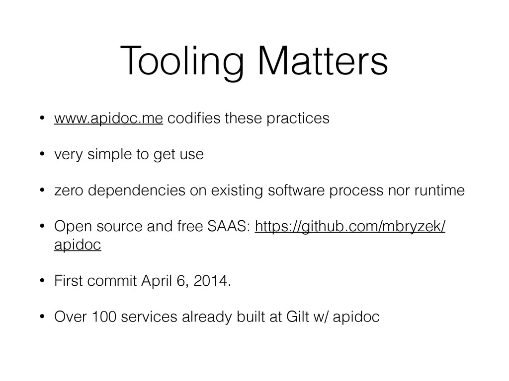 Tooling Matters • www.apidoc.me codifies these p...