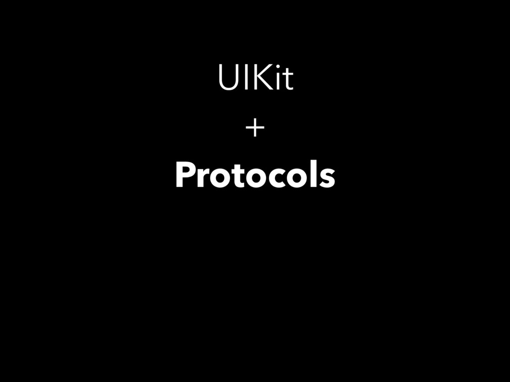 UIKit + Protocols
