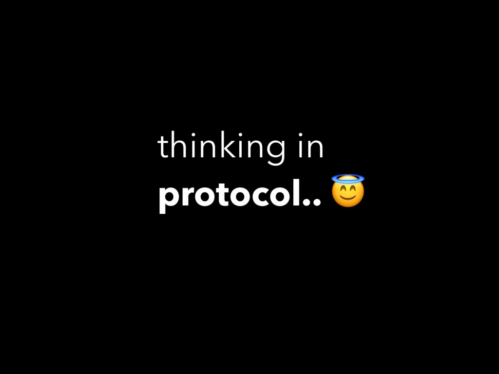 thinking in protocol..