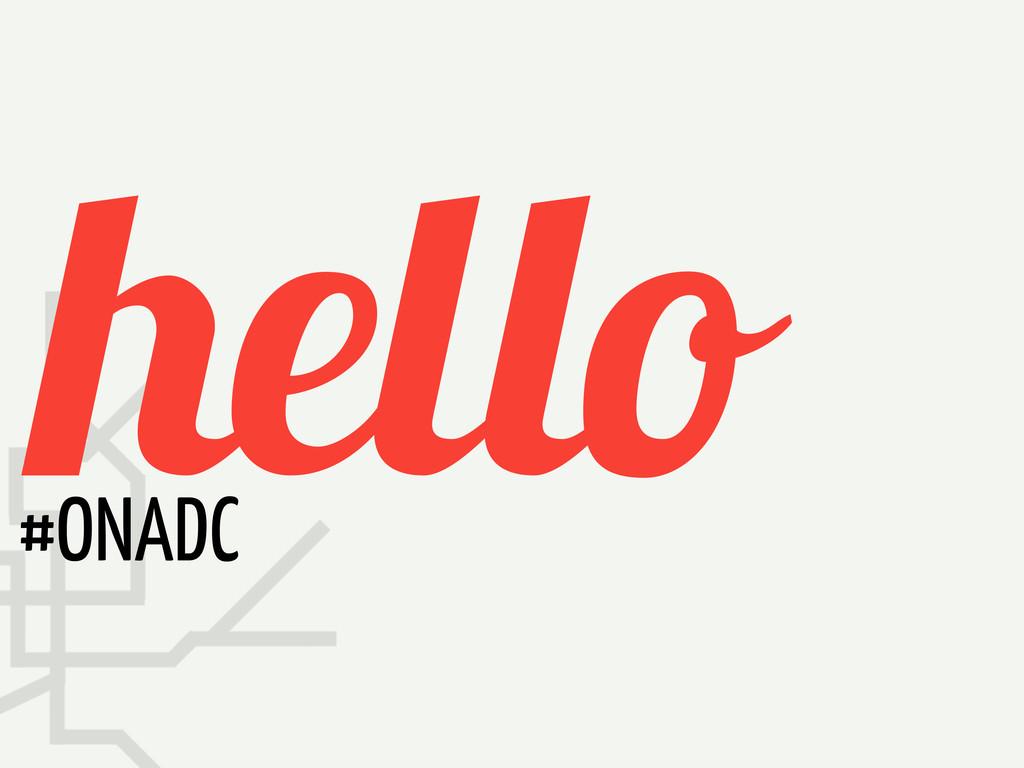 hello #ONADC