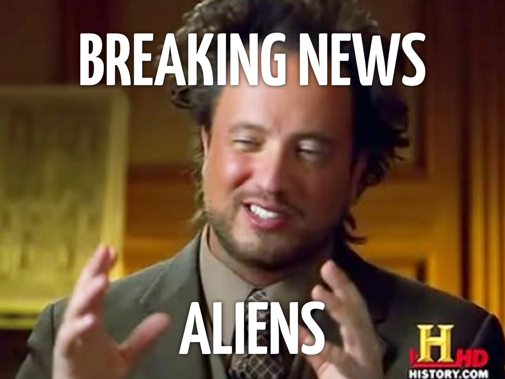 BREAKING NEWS ALIENS