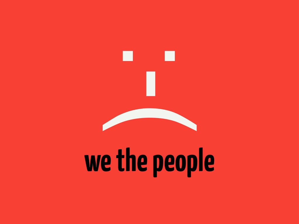 we the people :-(