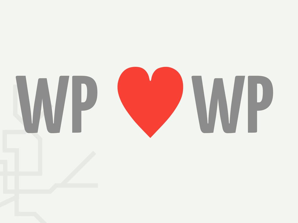 WP —WP