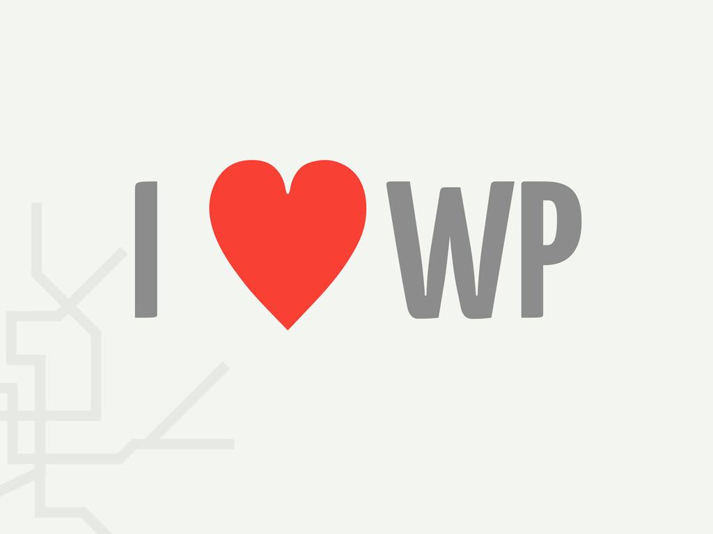 I —WP