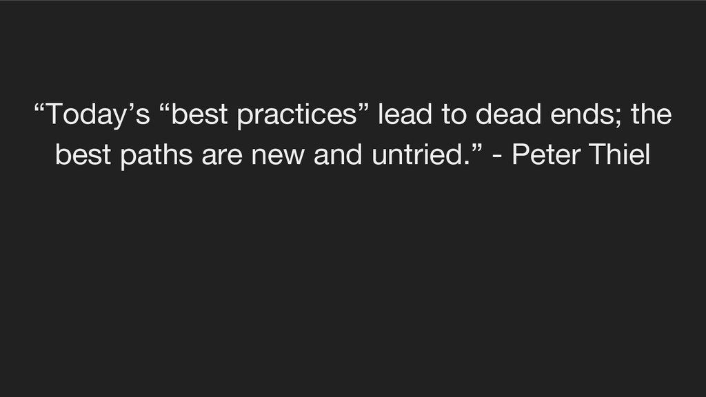 """Today's ""best practices"" lead to dead ends; th..."