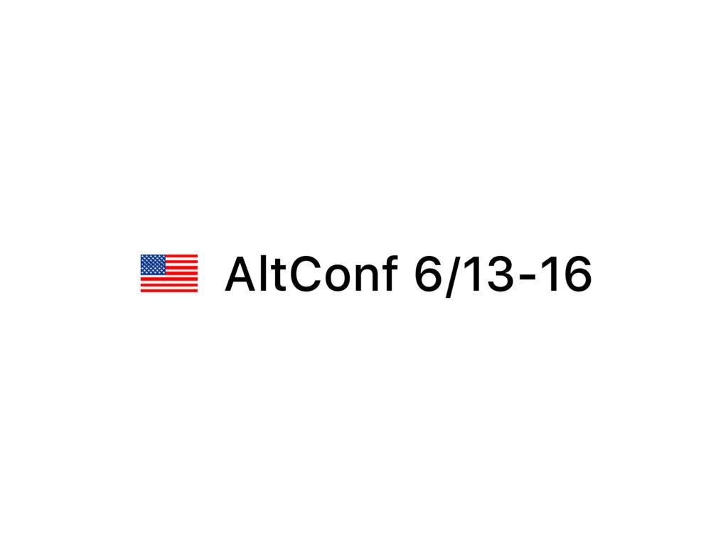 AltConf 6/13-16